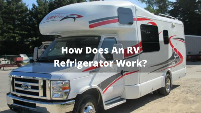 How-Does-An-RV-Refrigerator-Work