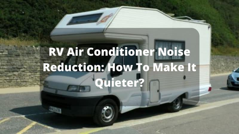 RV-Air-Conditioner-Noise-Reduction_-How-To-Make-It-Quieter