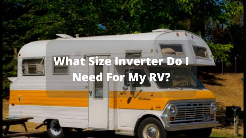What-Size-Inverter-Do-I-Need-For-My-RV