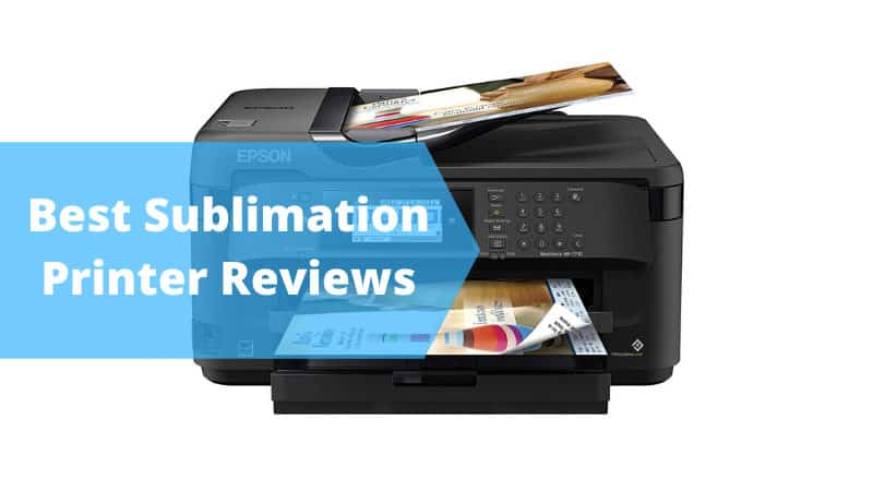 Best Sublimation Printer Reviews