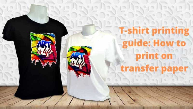 T-shirt printing guide: How to print on transfer paper